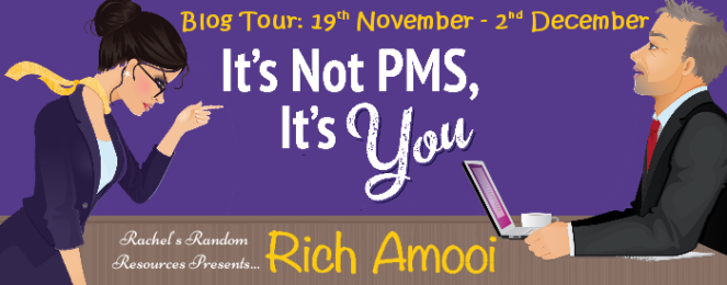 Its Not PMS Its You